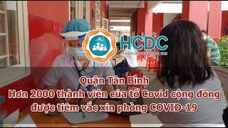 Quận Tân Bình: Hơn 2000 thành viên của tổ Covid cộng đồng được tiêm vắc xin phòng COVID-19