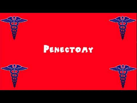 Pronounce Medical Words ― Penectomy