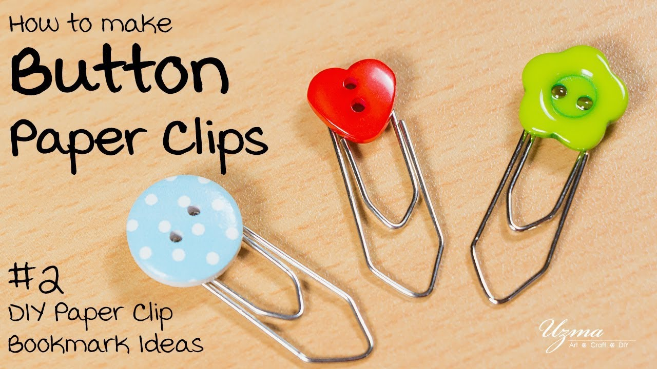 How To Make Button Paper Clips Diy Paper Clip Bookmark Ideas 2