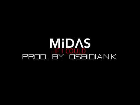 MiDAS - If I Could [Prod. By Obsidian.K]