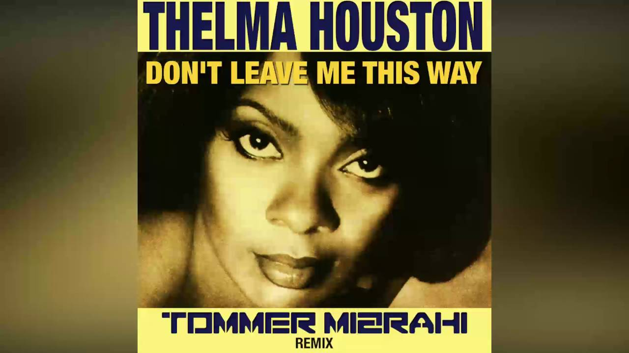thelma houston don 39 t leave me this way tommer mizrahi remix youtube. Black Bedroom Furniture Sets. Home Design Ideas