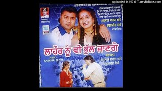 Luch puna chad jawenga.(Album=Lahore nu ve bhul jange) /Satnam sagar and Sharanjeet Shammi.mp3