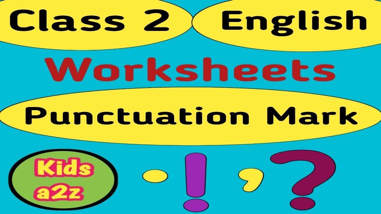 Punctuation Marks for Class 2 with Worksheets   Grade 2 English Worksheets  - YouTube [ 720 x 1280 Pixel ]