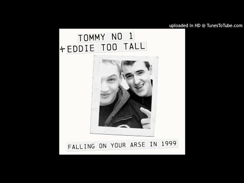Tommy No 1 + Eddie Too Tall - Falling on Your Arse in 1999 (