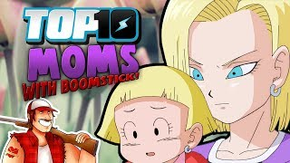 Top 10 Moms w/ DEATH BATTLE's Boomstick