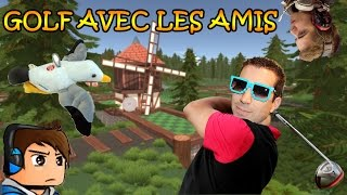 JE SUIS TIGER WOODS ! Golf with your friends - Mouette, Aze, Ika