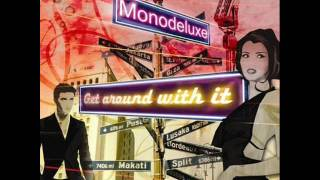 Monodeluxe -  Come