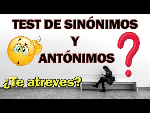Test De SINÓNIMOS Y ANTÓNIMOS  | ¿Realmente Sabes Sinónimos Y Antónimos? 😎 | ¿Te Atreves?