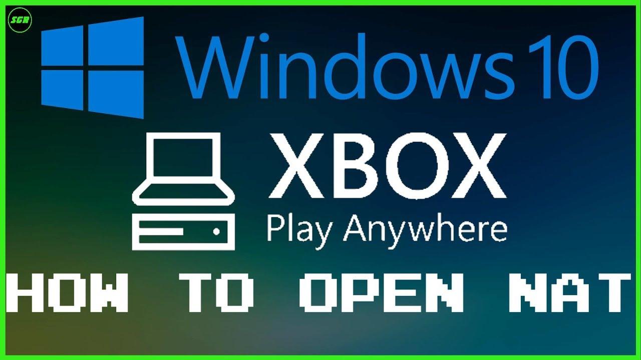 #ScottsGR How To Open NAT On Windows 10, Xbox App & Xbox Play Anywhere