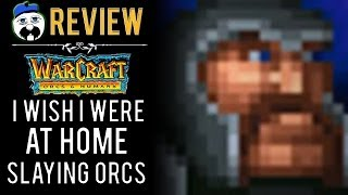 "A MOCK REVIEW for ""Warcraft 1: Orcs and Humans"" [TAGS: Gameplay, review, lore, story, cinematics]"