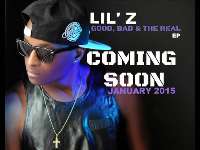 LIL' Z - GOOD, BAD & THE REAL- EP (TEASER)