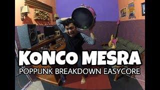 KONCO MESRA - POPPUNK BREAKDOWN EASYCORE - HELMY NEWTRON