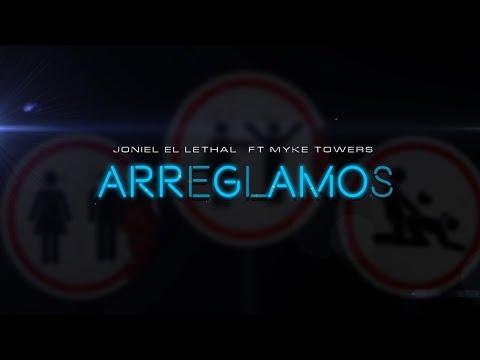 Arreglamos - Joniel X Myke Towers ( Video Lyric )