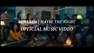 Ben&Ben - Maybe The Night (Official Music Video)