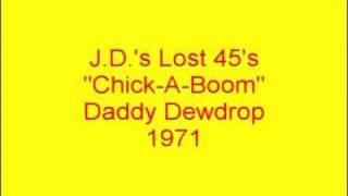 Daddy Dewdrop - Chick-A-Boom