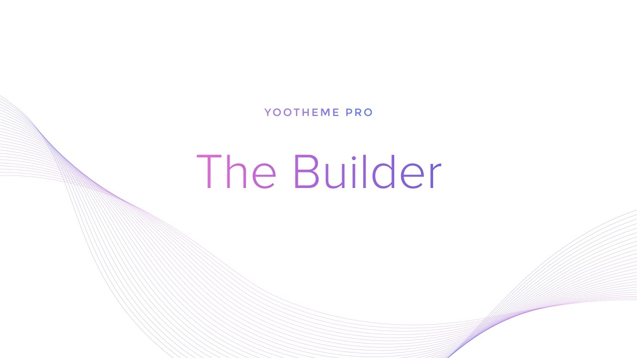 YOOtheme Pro #4: The Builder - YouTube