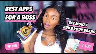 TOP BOSS APPS YOU NEED ! BUILD YOUR BRAND , GET MONEY & MORE