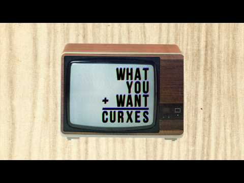 Curxes - What You Want (Audio)
