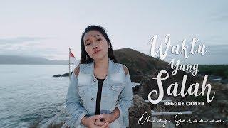 Download FIERSA BESARI - WAKTU YANG SALAH (REGGAE COVER) Dhevy Geranium