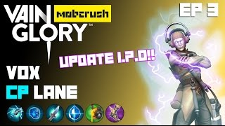 Vainglory Mobcrush Viewer Matches - Ep 3: Vox |CP| Lane Gameplay |Update 1.7.0|