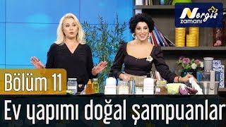 Nergis Zamanı 11. Bölüm - Ev Yapımı Doğal Şampuanlar