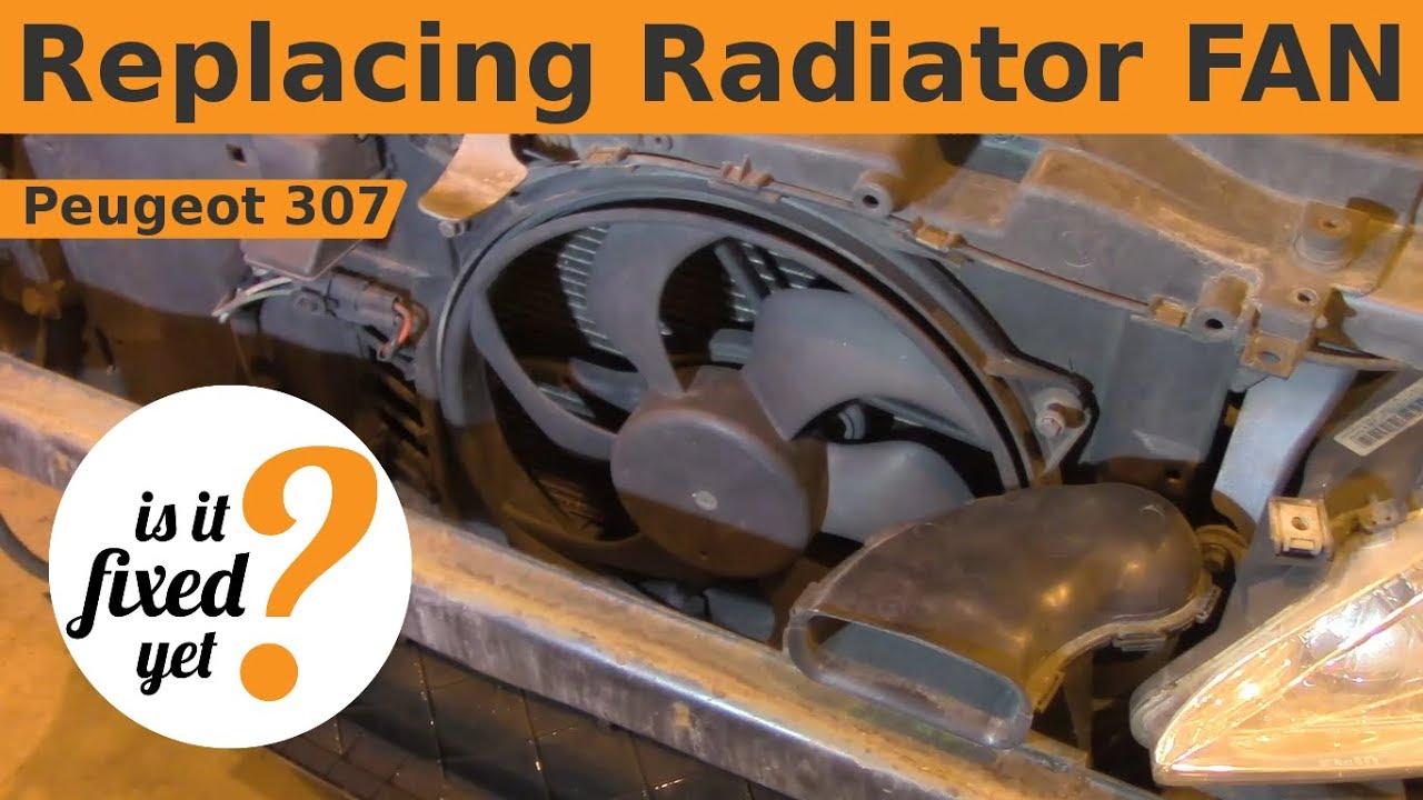 Replacing Radiator Fan Peugeot 307 Youtube 206 Brake Light Fuse Location