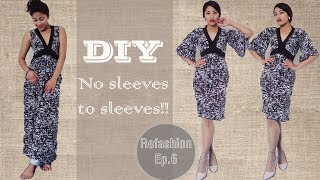 DIY| HOW TO ADD SLEEVES IN A SLEEVELESS DRESS| Refashion ep. 6
