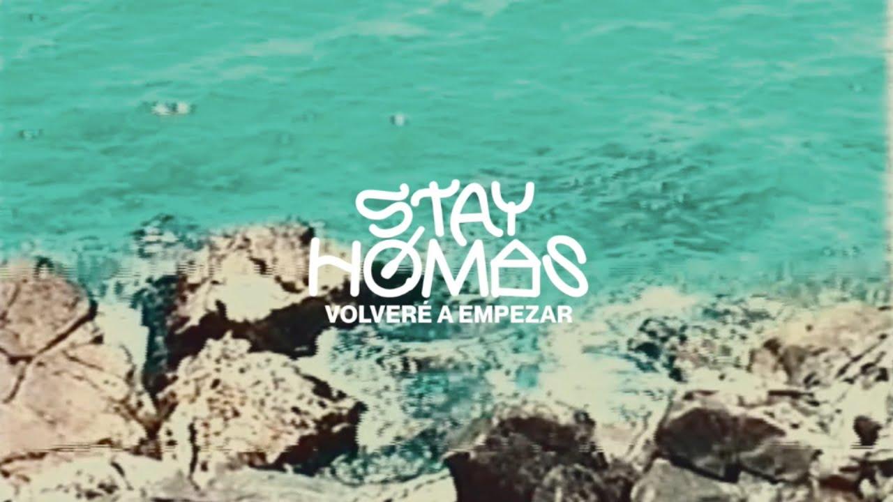 STAY HOMAS, Nil Moliner - Volveré a empezar (Official Video)