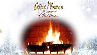 Celtic Woman - O Come, O Come Emmanuel -  Holiday Yule Log