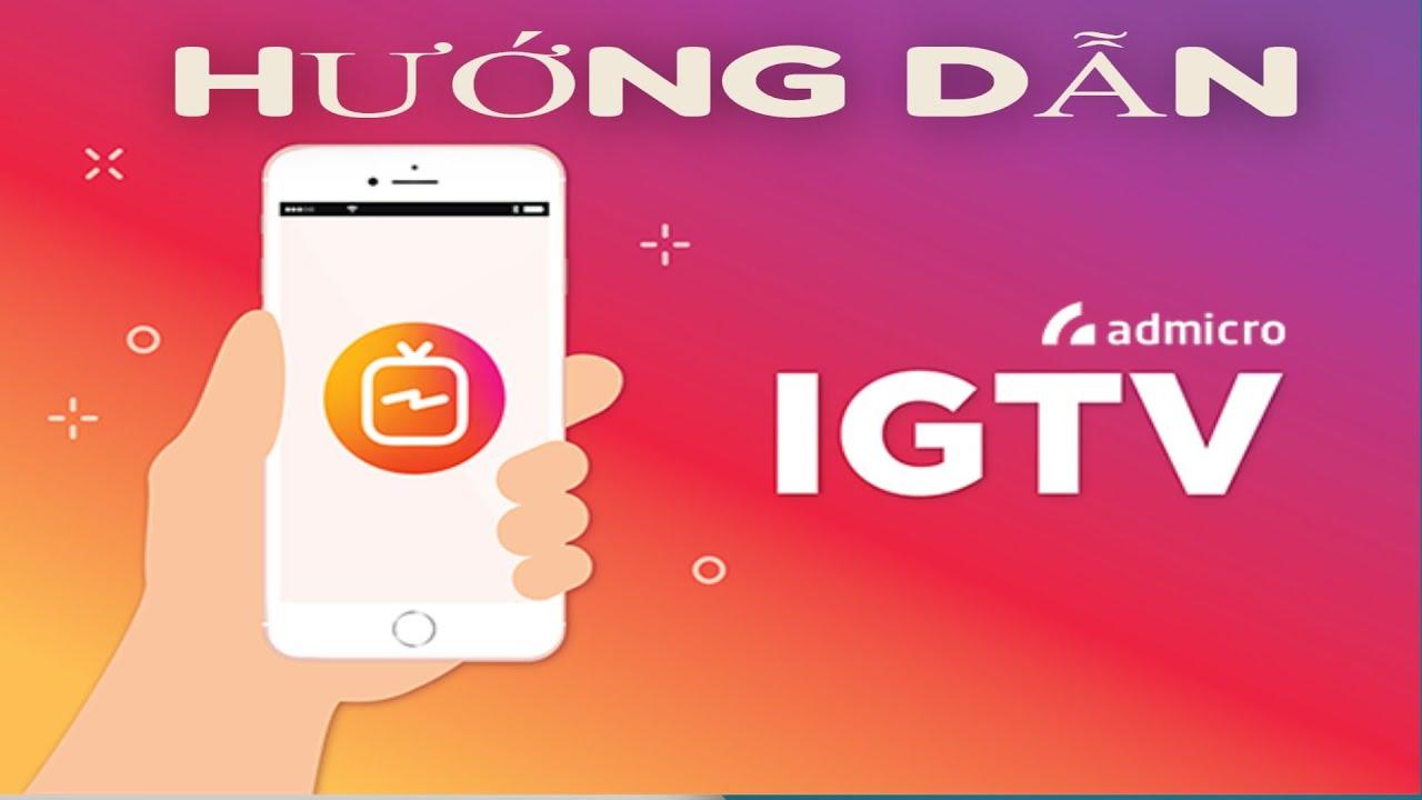 Hướng Dẫn Tải Videoclip lên IGTV Instagram
