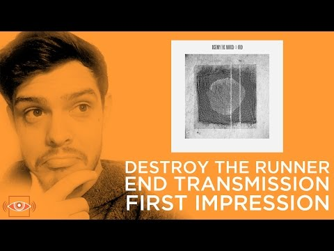 Destroy The Runner - End Transmission FIRST IMPRESSION