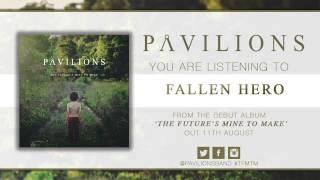 Pavilions - Fallen Hero