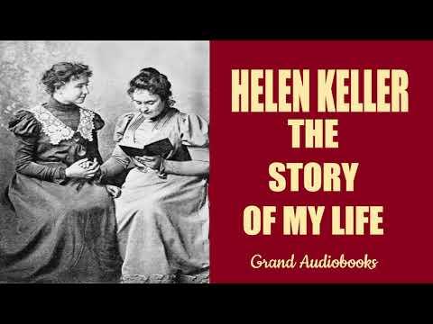 Helen Keller: The Story of My Life (Full Audiobook)  *Grand Audiobooks