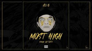 Ali. G - MOST HIGH(Prod. DJ TOTTI) [Official Audio]