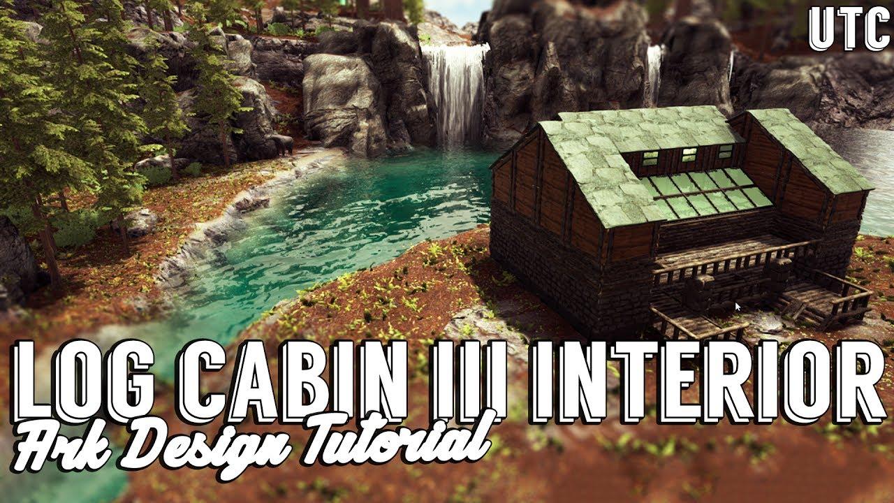 Log Cabin Interior Design Ark Building Tutorial How