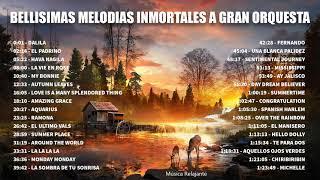 BELLISIMAS MELODIAS INMORTALES A GRAN ORQUESTA  ORQUESTACIONES MAGISTRALES PARA EXITOS DEL RECUERDO