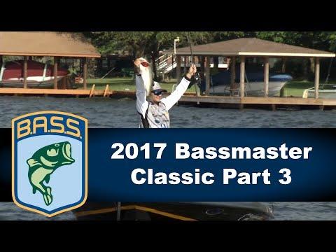 2017 Bassmaster Classic Part 3