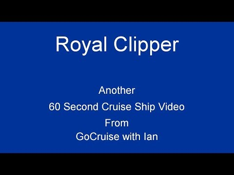 Royal Clipper in 60 Seconds