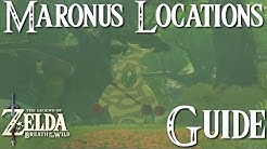 ZELDA: BREATH OF THE WILD - Maronus Locations - Guide
