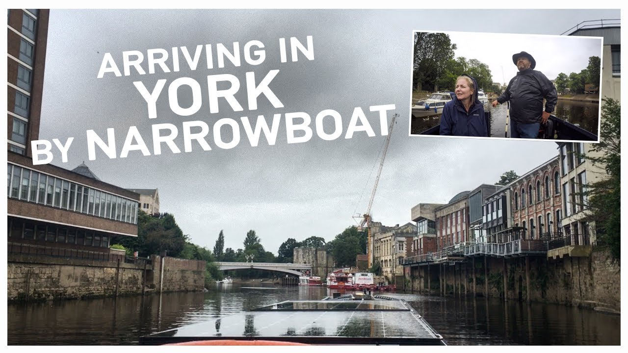 306 - Narrowboating into the City of York