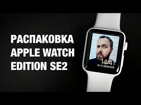 Unpacking the Apple Watch Edition for 100,000 rubles, and what Apple clock select