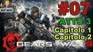 Gears of War 4 - Gameplay ITA - Walkthrough #07 - [Atto 3-Capitolo 1 - Capitolo 2]