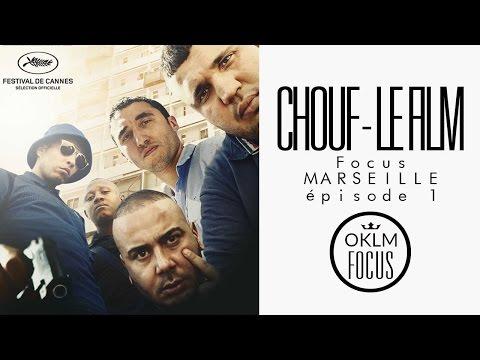 OKLM Focus Marseille Ep.1 - Chouf (Le Film)