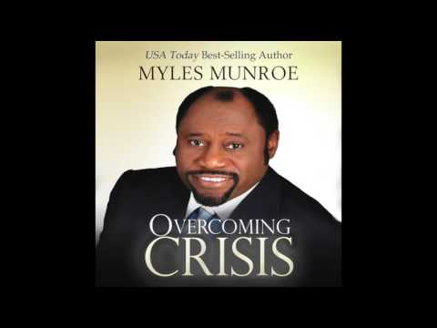 Free Audio Book Preview ~ Overcoming Crisis~ Myles Munroe