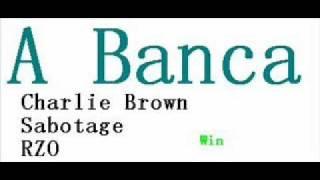 A Banca - Charlie Brown jr, Sabotage, RZO