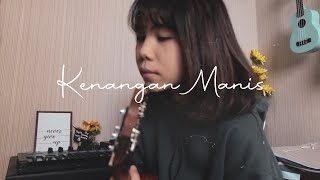 Download Lagu KENANGAN MANIS - PAMUNGKAS Ukulele Cover by Ingrid Tamara mp3