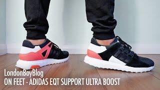 On Feet - Adidas EQT Support Ultra Boost