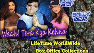 WAAH TERA KYA KEHNA Bollywood Movie LifeTime WorldWide Box Office Collections Verdict Hit or Flop