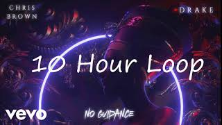 Chris Brown - No Guidance ft. Drake [10 Hour Loop]