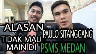 Download Video Ngobrol Santai | ALASAN PAULO SITANGGANG GAK MAU MAIN DI PSMS MEDAN MP3 3GP MP4